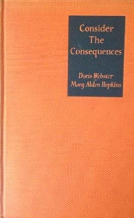 Consider The Consequences - książka będąca prekursorem gier paragrafowych.